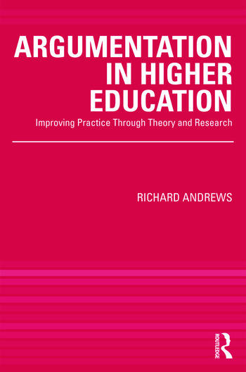 Argumentation in Higher Education Improving Practice Through Theory and Research book cover