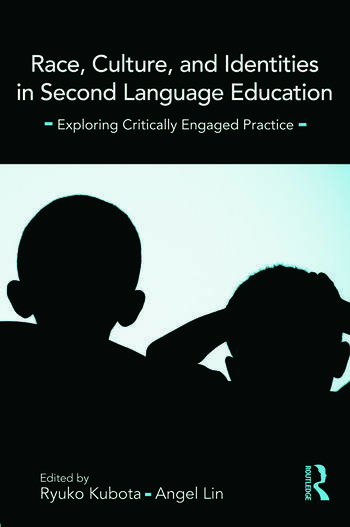 Race, Culture, and Identities in Second Language Education Exploring Critically Engaged Practice book cover