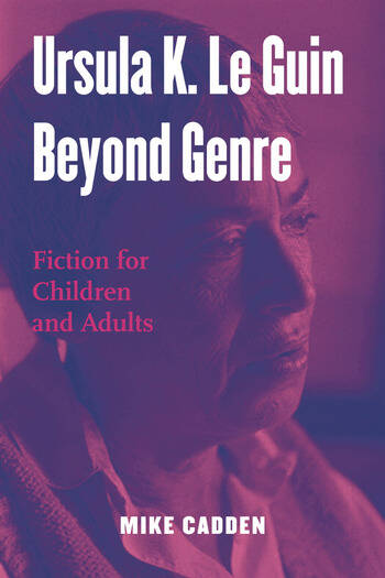 Ursula K. Le Guin Beyond Genre Fiction for Children and Adults book cover