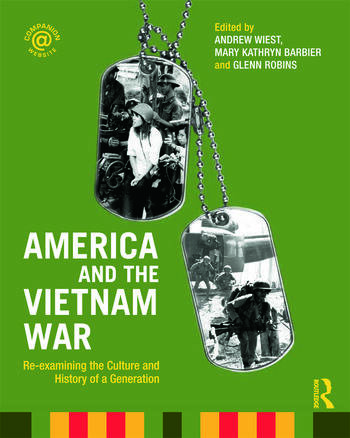 America and the Vietnam War Re-examining the Culture and History of a Generation book cover