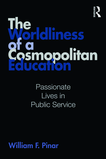 The Worldliness of a Cosmopolitan Education Passionate Lives in Public Service book cover