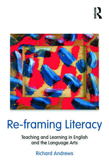 Re-framing Literacy Teaching and Learning in English and the Language Arts book cover