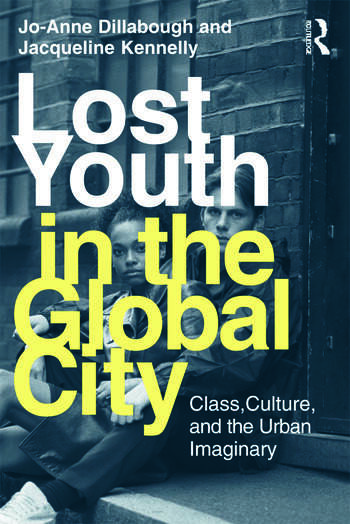 Lost Youth in the Global City Class, Culture, and the Urban Imaginary book cover
