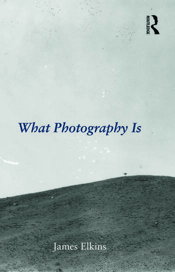 What Photography Is book cover