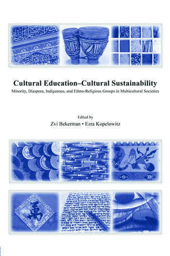 Cultural Education – Cultural Sustainability Minority, Diaspora, Indigenous and Ethno-Religious Groups in Multicultural Societies book cover