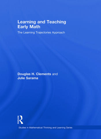 Learning and Teaching Early Math The Learning Trajectories Approach book cover