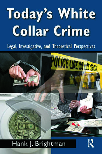 Today's White Collar Crime Legal, Investigative, and Theoretical Perspectives book cover