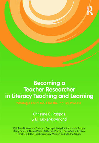Becoming a Teacher Researcher in Literacy Teaching and Learning Strategies and Tools for the Inquiry Process book cover