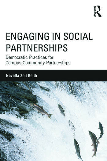 Engaging in Social Partnerships Democratic Practices for Campus-Community Partnerships book cover