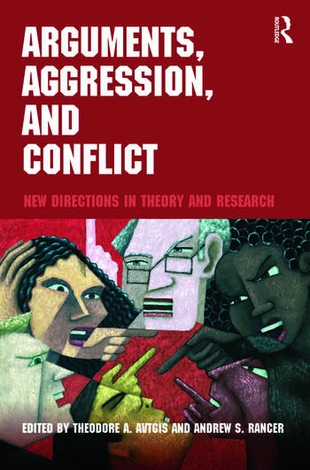 Arguments, Aggression, and Conflict New Directions in Theory and Research book cover