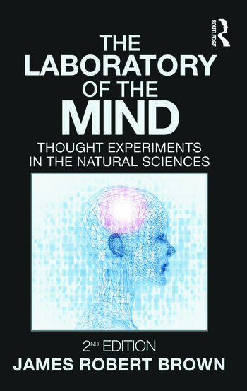 The Laboratory of the Mind Thought Experiments in the Natural Sciences book cover