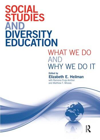 Social Studies and Diversity Education What We Do and Why We Do It book cover