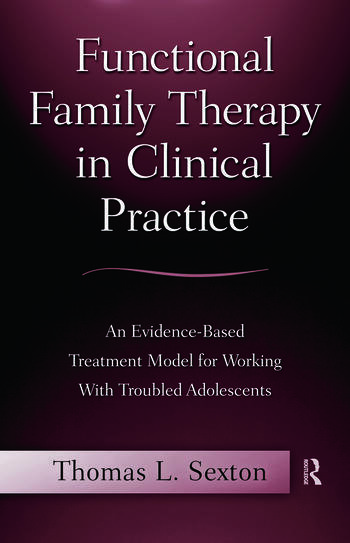 Functional Family Therapy in Clinical Practice An Evidence-Based Treatment Model for Working With Troubled Adolescents book cover