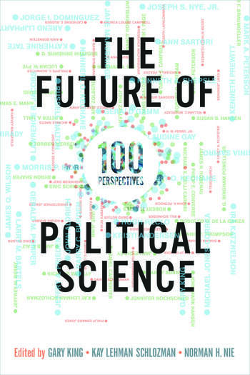 The Future of Political Science 100 Perspectives book cover