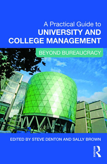 A Practical Guide to University and College Management Beyond Bureaucracy book cover