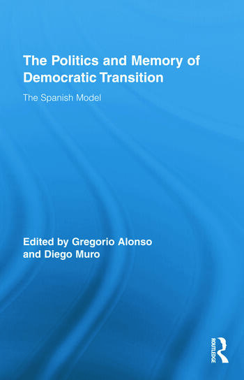 The Politics and Memory of Democratic Transition The Spanish Model book cover