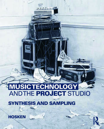 Music Technology and the Project Studio Synthesis and Sampling book cover