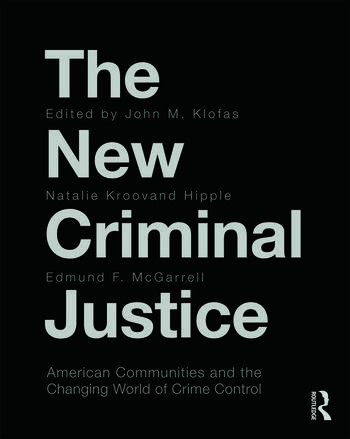 The New Criminal Justice American Communities and the Changing World of Crime Control book cover