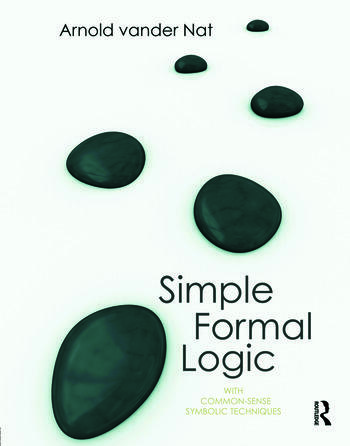 Simple Formal Logic With Common-Sense Symbolic Techniques book cover