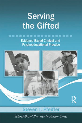 Serving the Gifted Evidence-Based Clinical and Psychoeducational Practice book cover