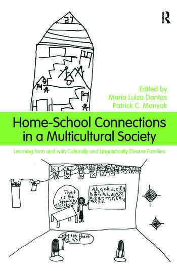 Home-School Connections in a Multicultural Society Learning From and With Culturally and Linguistically Diverse Families book cover
