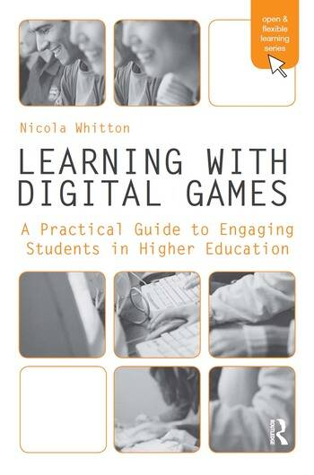 Learning with Digital Games A Practical Guide to Engaging Students in Higher Education book cover