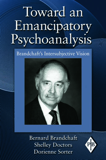 Toward an Emancipatory Psychoanalysis Brandchaft's Intersubjective Vision book cover