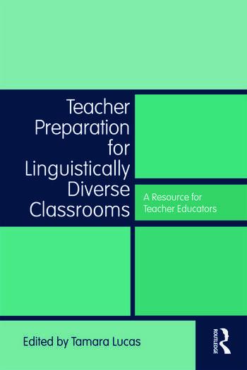 Teacher Preparation for Linguistically Diverse Classrooms A Resource for Teacher Educators book cover