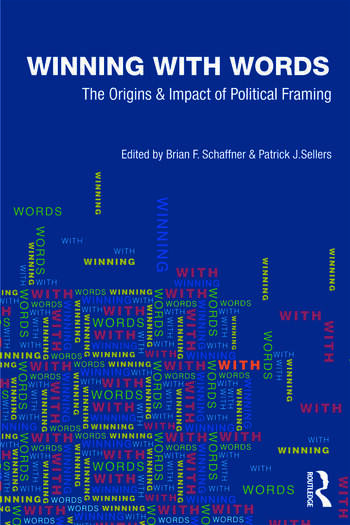 Winning with Words The Origins and Impact of Political Framing book cover