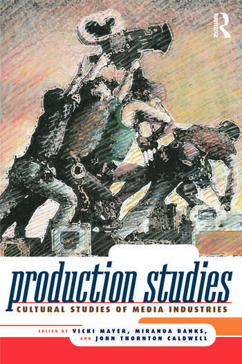 Production Studies Cultural Studies of Media Industries book cover