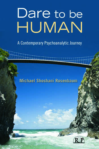 Dare to Be Human A Contemporary Psychoanalytic Journey book cover