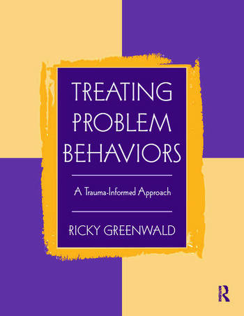 Treating Problem Behaviors A Trauma-Informed Approach book cover
