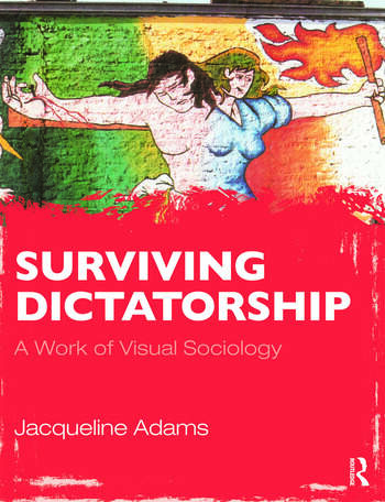 Surviving Dictatorship A Work of Visual Sociology book cover