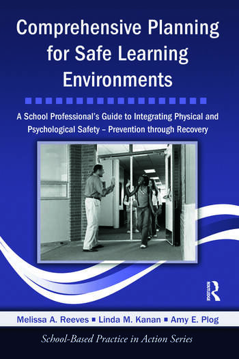 Comprehensive Planning for Safe Learning Environments A School Professional's Guide to Integrating Physical and Psychological Safety – Prevention through Recovery book cover
