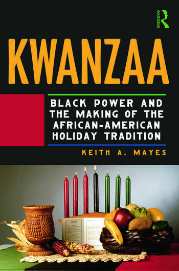 Kwanzaa Black Power and the Making of the African-American Holiday Tradition book cover
