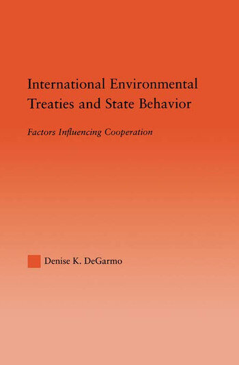 International Environmental Treaties and State Behavior Factors Influencing Cooperation book cover