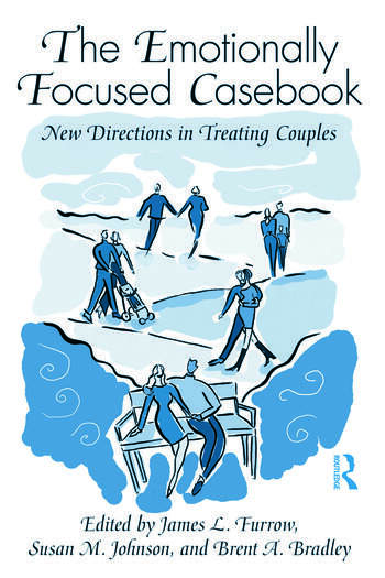 The Emotionally Focused Casebook New Directions in Treating Couples book cover