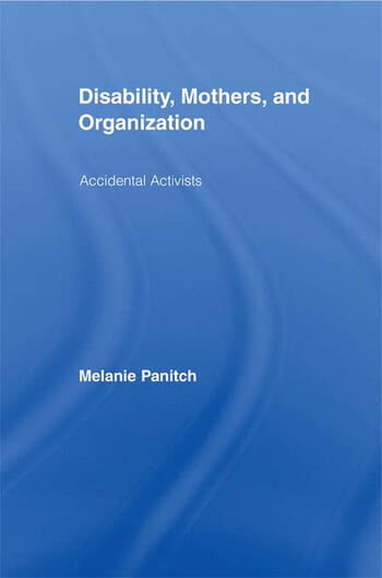 Disability, Mothers, and Organization Accidental Activists book cover