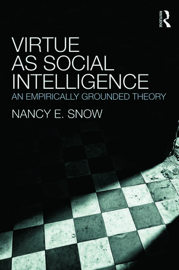 Virtue as Social Intelligence An Empirically Grounded Theory book cover