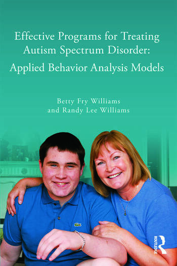 Effective Programs for Treating Autism Spectrum Disorder Applied Behavior Analysis Models book cover