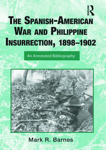 The Spanish-American War and Philippine Insurrection, 1898-1902 An Annotated Bibliography book cover
