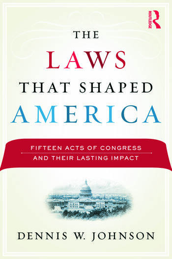 The Laws That Shaped America Fifteen Acts of Congress and Their Lasting Impact book cover