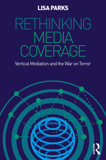 Rethinking Media Coverage Vertical Mediation and the War on Terror book cover