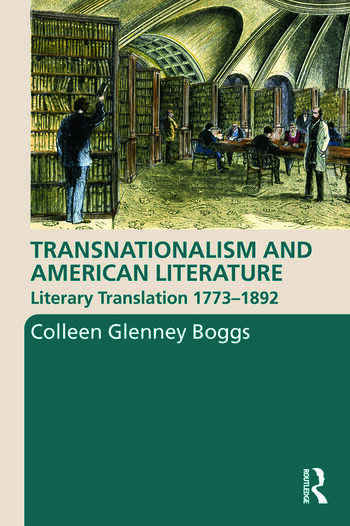 Transnationalism and American Literature Literary Translation 1773–1892 book cover