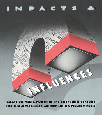 Impacts and Influences Media Power in the Twentieth Century book cover