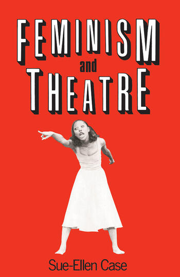 Feminism and Theatre book cover