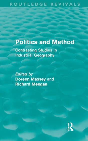 Politics and Method Contrasting Studies in Industrial Geography book cover