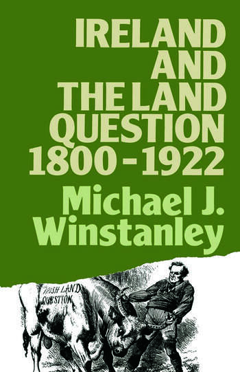 Ireland and the Land Question 1800-1922 book cover