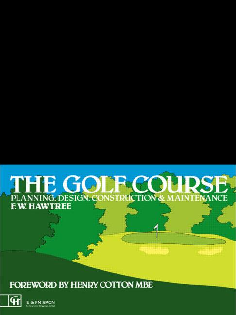 The Golf Course Planning, design, construction and management book cover