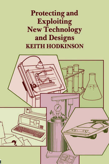 Protecting and Exploiting New Technology and Designs book cover